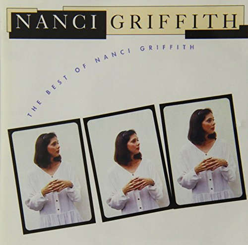 Nanci Griffith - The Best of Nanci Griffith By Nanci Griffith