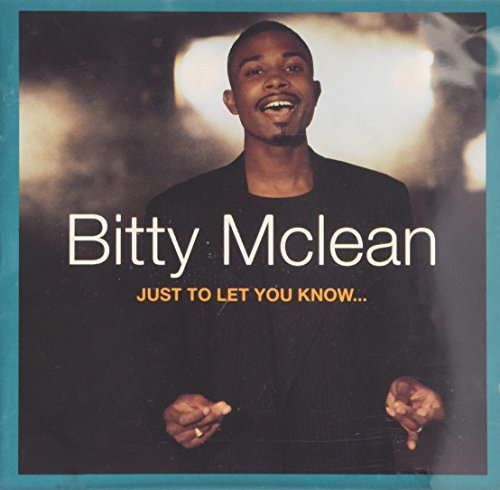 Bitty Mclean - Just to Let You Know By Bitty Mclean