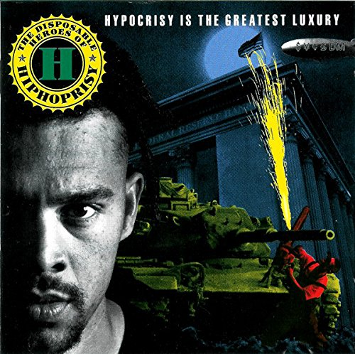 Hypocrisy is the greatest luxury (1992) By Disposable Heroes of Hiphoprisy