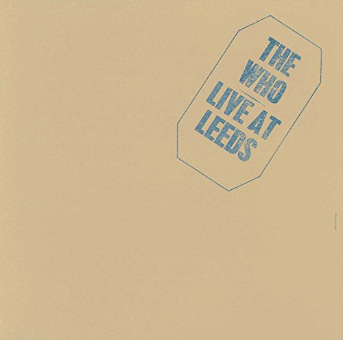 The Who - Live at Leeds By The Who