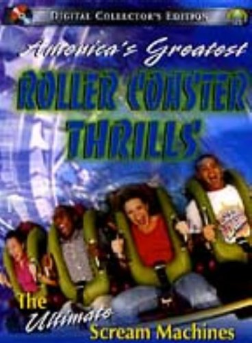 Ultimate Scream Machines - America's Greatest Roller Coaster Thrills: The Ultimate Scream...  [