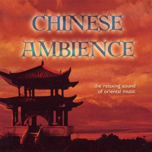 Alex Xenophontos - Chinese Ambience: The Relaxing Sound of Oriental Music