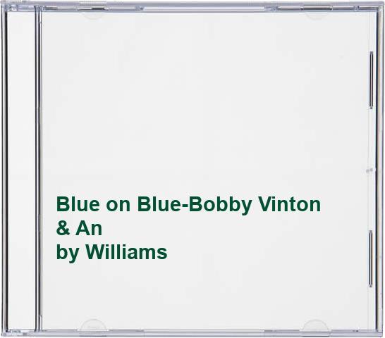 Williams - Blue on Blue-Bobby Vinton & An