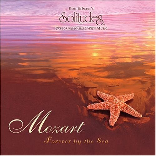Solitudes - Mozart Forever By the Sea