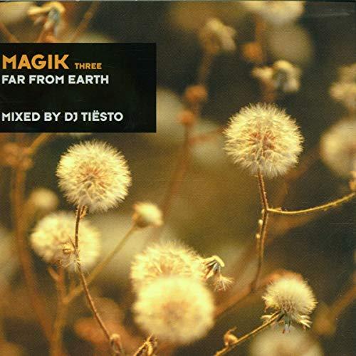 DJ Tiësto - Magik 3 - Far From Earth By DJ Tiesto