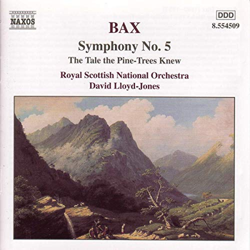 Bax: Symphony 5, The Tale the Pine-Trees Knew
