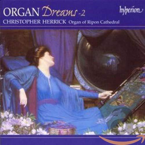 Christopher Herrick - Organ Dreams, Vol. 2