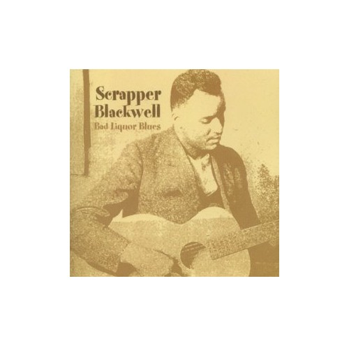 Scrapper Blackwell - Bad Liquor Blues
