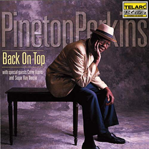 Pinetop Perkins - Back On Top By Pinetop Perkins
