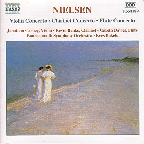 Nielsen: Violin Concerto; Clarinet Concerto; Flute Concerto