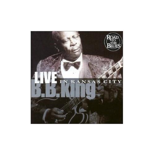 B.B. King - Live in Kansas City By B.B. King