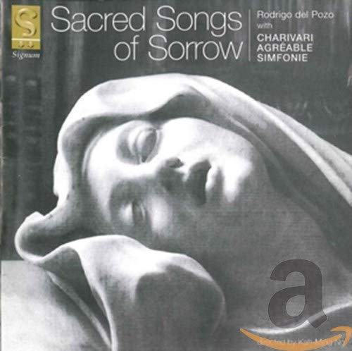 Charivari Agréable Simfonie - Sacred Songs of Sorrow (Sacred songs from Protestant Germany) /del Poz