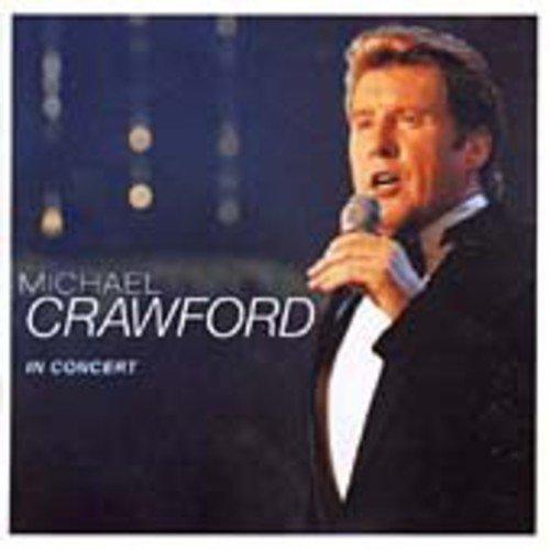 Crawford, Michael - In Concert