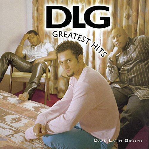 Dlg ( Dark Latin Groove ) - Greatest Hits By Dlg ( Dark Latin Groove )