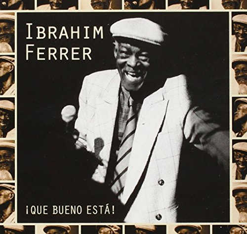 Ibrahim, Ferrer - Que Beuno Esta By Ibrahim, Ferrer