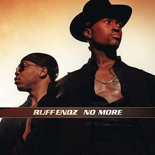Ruff Endz - No More / Are U Messing Around By Ruff Endz