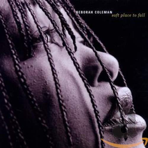 Deborah Coleman - Soft Place To Fall By Deborah Coleman