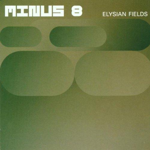 Minus 8 - Elysian Fields By Minus 8