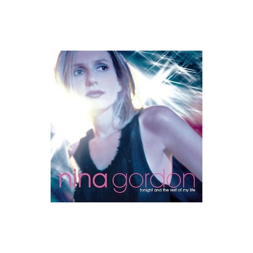 Nina Gordon - Tonight & the Rest of My Life