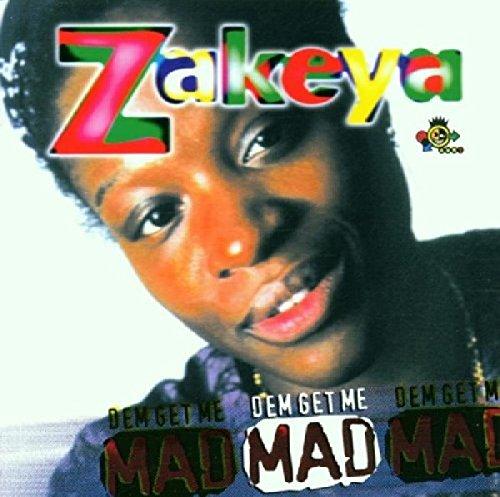 Zakeya - Dem Get Me Mad