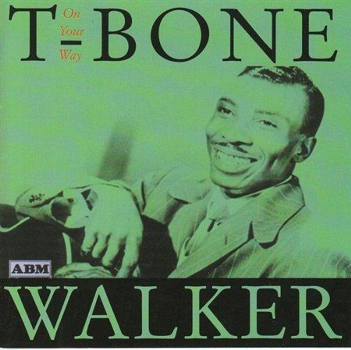 T Bone Walker - On Your Way By T Bone Walker