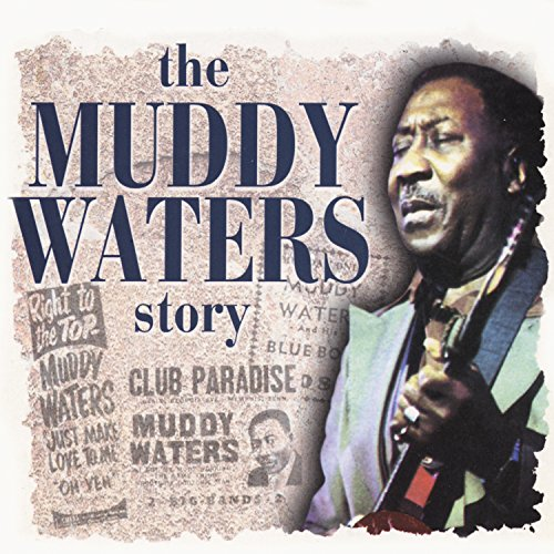 Waters, Muddy - The Muddy Waters Story: Biography/Music