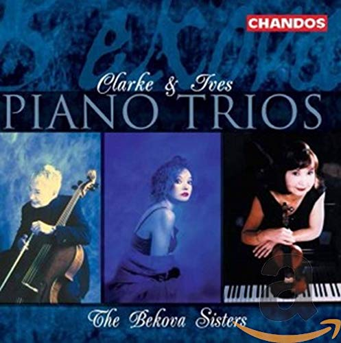 Ives and Clarke: Piano Trios