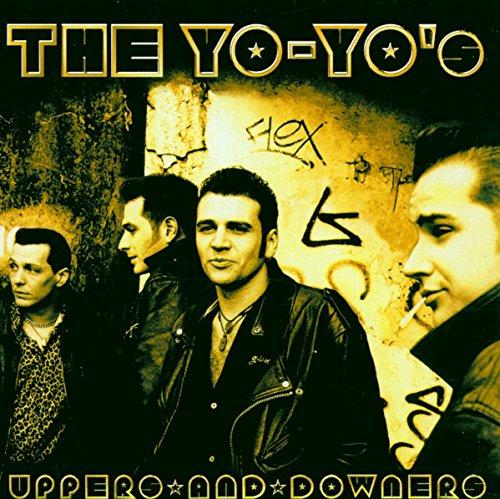 Yo Yo's - Uppers And Downers By Yo Yo's