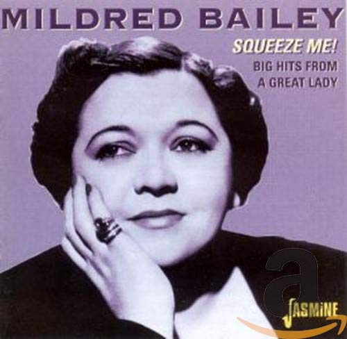 Mildred Bailey - Squeeze Me: Big Hits From A Great Lady By Mildred Bailey