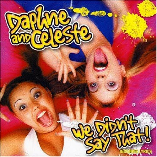 Daphne & Celeste - We Didn't Say That