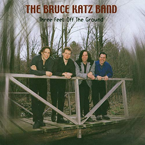 Katz, Bruce -Band- - Three Feet Off the Ground