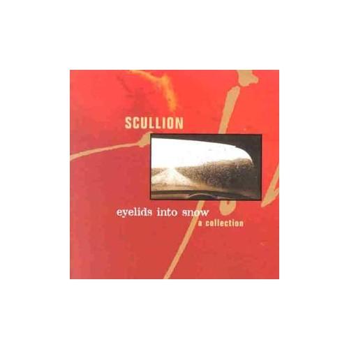 Scullion - Eyelids Into Snow: a Scullion Collection By Scullion