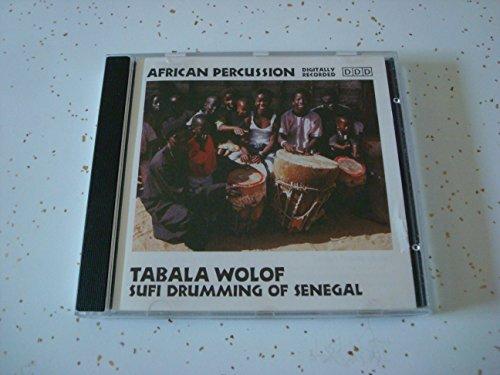 Tabala Wolof - Sufi Drumming Of Senegal By Tabala Wolof