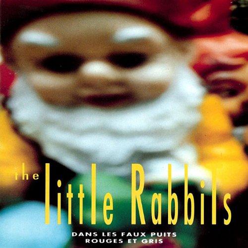 Little Rabbits, The - Dans Les Faux Puits Rouges Et By Little Rabbits, The