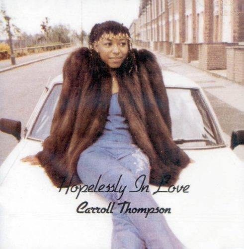 Carroll Thompson - Hopelessly in Love By Carroll Thompson