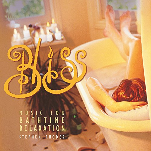 Stephen Rhodes - Bliss: Music for Bathtime Relaxation By Stephen Rhodes