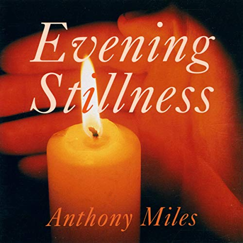 Anthony Miles - Evening Stillness By Anthony Miles