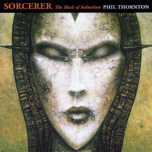 Sorcerer: The Mask Of Seduction By Phil Thornton