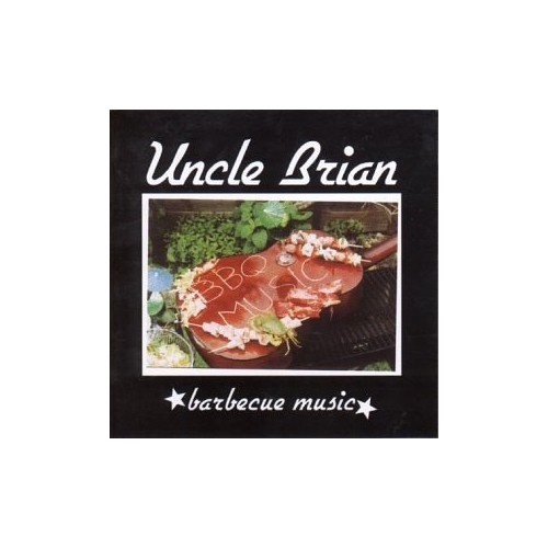 Uncle Brian - Barbeque Music