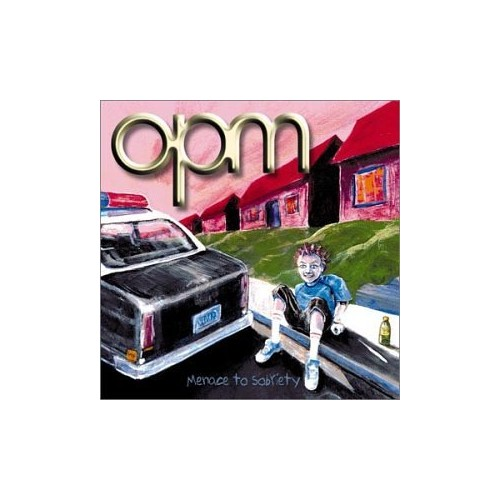 Opm - Menace to Sobriety