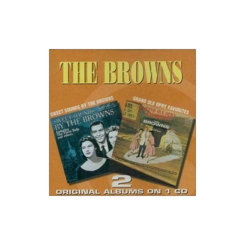 Browns - Sweet Sounds By the Browns/Grand Ole Opry By Browns