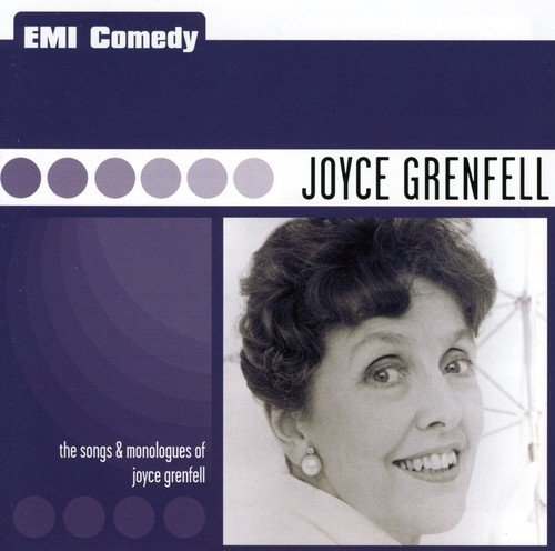EMI Comedy: Joyce Grenfell: The Songs and Monologues of Joyce Grenfell By Joyce Grenfell
