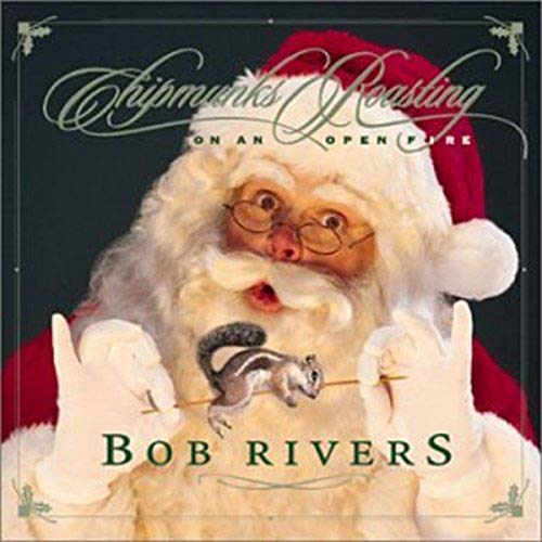 Bob Rivers - Chipmunks Roasting on an Open Fire By Bob Rivers
