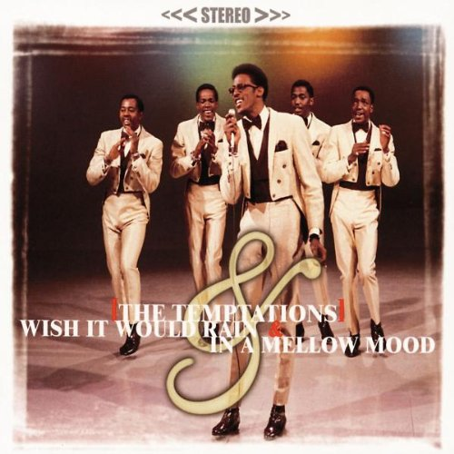 The Temptations - Wish It Would Rain & In A Mellow Mood