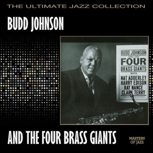 Budd Johnson - Budd Johnson And The Four Brass Giants