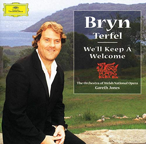 Bryn Terfel Orchestra of the Welsh National Opera Gareth Jones - We'll Keep a Welcome By Bryn Terfel Orchestra of the Welsh National Opera Gareth Jones