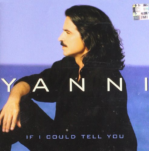 Yanni - If I Could Tell You By Yanni