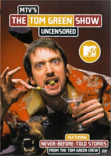 Tom Green Show Uncensored