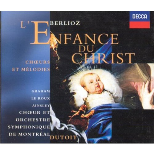 Berlioz: L'Enfance du Christ & Choruses + Songs