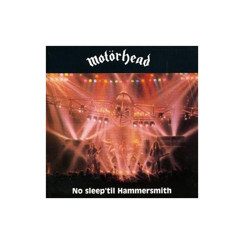 Motorhead - No Sleep 'til Hammersmith: Complete Edition By Motorhead
